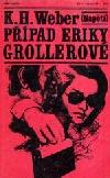 Případ Eriky Grollerové