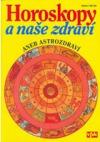 Horoskopy a naše zdraví