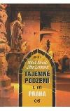 Tajemné podzemí I. - Praha obálka knihy