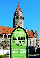 Tajemné podzemí VIII. - Střední a severní Morava - Slezsko