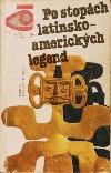 Po stopách latinsko-amerických legend
