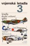 Vojenská letadla (3), letadla druhé světové války