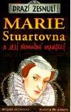 Marie Stuartovna a její nemožní manželé
