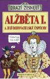 Alžběta I. a její dobyvatelské úspěchy