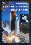 Smrt měla jméno Challenger