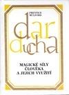 Dar ducha I. - Magické síly člověka a jejich využití