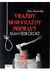 Vraždy, sebevraždy, popravy slavných Čechů