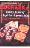Kuchařka: Toasty, topinky a topinkové pomazánky obálka knihy