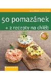 50 pomazánek + 2 recepty na chléb