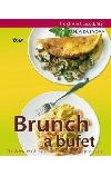 Brunch a bufet - Snídaně, svačinky a malé obědy nejen pro hosty