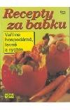 Recepty za babku - Vaříme hospodárně, levně a rychle obálka knihy