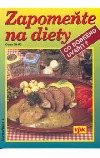 Zapomeňte na diety - Co dobrého uvařit?