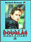 Michael Douglas. Život a filmy