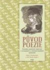 Původ poezie – Proměny poetické inspirace v evropských a mimoevropských kulturách