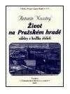 Život na Pražském hradě - záběry z kolika století