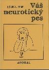Váš neurotický pes