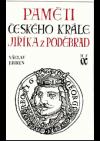 Paměti českého krále Jiříka z Poděbrad (1. díl)