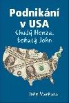 Podnikání v USA - Chudý Honza, bohatý John