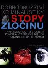 Stopy zločinu - Dobrodružství kriminalistiky