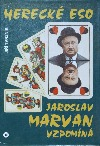 Herecké eso Jaroslav Marvan vzpomíná