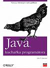 Java: kuchařka programátora. Vzory a řešení pro vaše aplikace