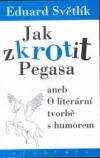 Jak zkrotit Pegasa aneb O literární tvorbě s humorem