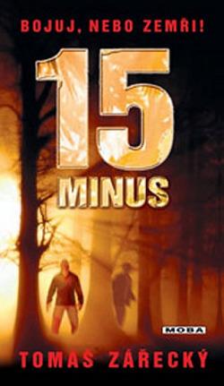 15 minus - Bojuj, nebo zemři!