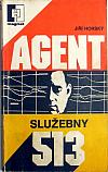 Agent služebny 513