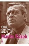 Martin Růžek -- Příběh českého herce