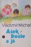 Ášek, Doule a já