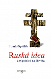 Ruská idea – Jiný pohled na člověka