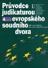Průvodce judikaturou Evropského soudního dvora, 4.díl