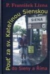 Pouť za sv. Kateřinou Sienskou do Sieny a Říma obálka knihy