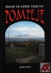 Pompeje - život ve stínu Vesuvu