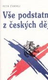 Vše podstatné z českých dějin