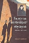 Faustyna neobyčejně obyčejná