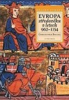 Evropa středověku v letech 962–1154