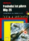 Poslední let pilota Mig-25
