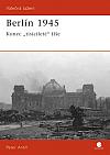 """Berlín 1945 - Konec  """"tisícileté"""" říše"""