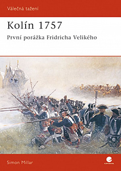 Kolín 1757 - První porážka Fridricha Velikého obálka knihy