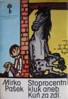 Stoprocentní kluk aneb Kůň za zdí