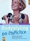 Bodystyling po čtyřicítce