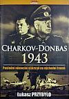 Charkov - Donbas 1943 - Poslední německé vítězství na východní frontě