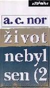 Život nebyl sen - záznam o životě českého spisovatele 2