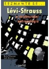 Lévi-Strauss a strukturální antropologie