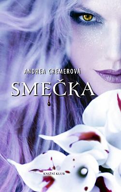Kniha Smečka (Andrea R. Cremer)