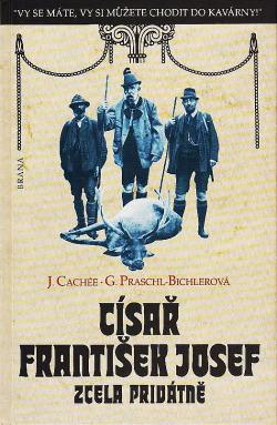 Císař František Josef zcela privátně obálka knihy