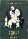 Snobi táhnou