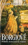 Borgiové - příběh renesanční rodiny
