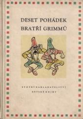 Deset pohádek bratří Grimmů